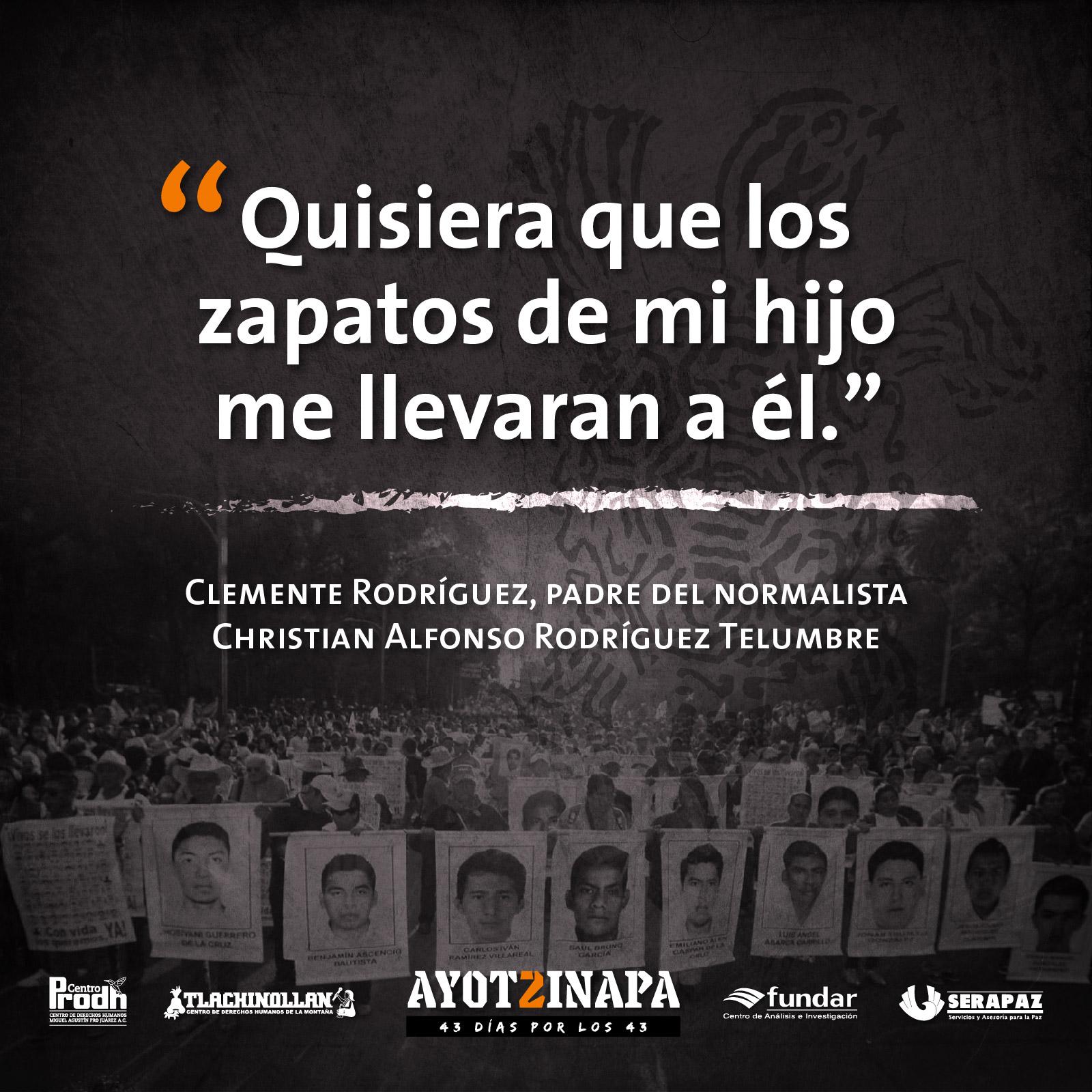 Frases De Familiares De Los Desaparecidos 43 X Ayotzinapa