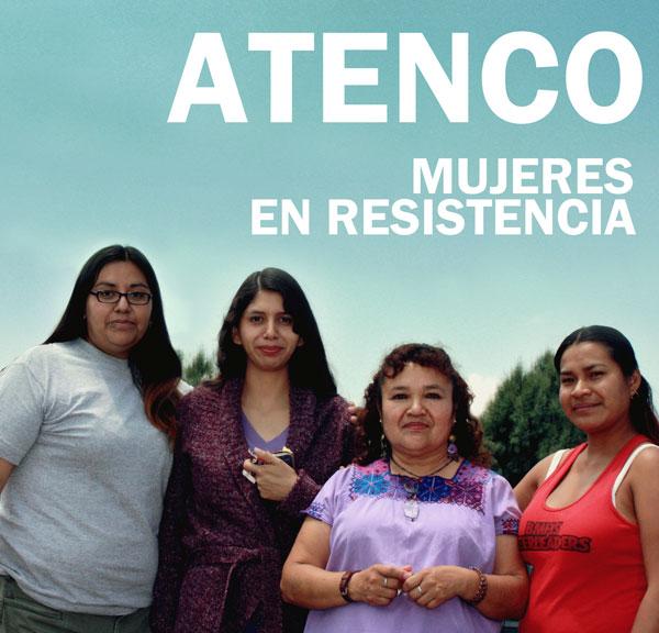 Mujeres de Atenco en resistencia