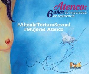 Atenco alto a la tortura sexual