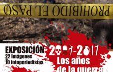 """Exposición """"2007 – 2017 los años de la guerra"""""""
