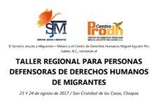 Invitación | Taller regional para personas defensoras de derechos humanos de migrantes