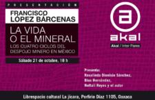 Oaxaca | Presentación de libro La vida o el mineral