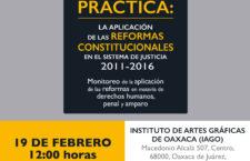 Oaxaca| Presentación de informe Monitoreo de la aplicación de las reformas en materia de derechos humanos, penal y amparo