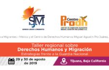 EN AGENDHA | CUPO LLENO Tijuana: Taller regional sobre derechos humanos y migración