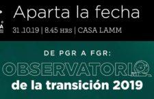 EN AGENDHA | De PGR a FGR: observatorio de la transición 2019