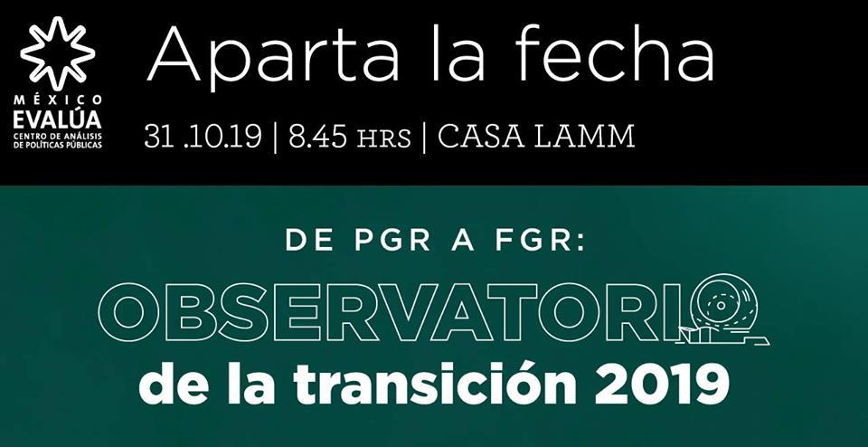 EN AGENDHA   De PGR a FGR: observatorio de la transición 2019
