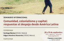 """EN AGENDHA   Seminario Internacional """"Comunidad, colonialismo y capital: respuestas al despojo desde América Latina"""""""