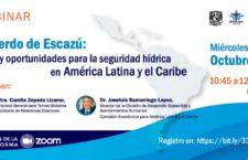 EN AGENDHA | Webinar – Acuerdo de Escazú: retos y oportunidades para la seguridad hídrica en América Latina y el Caribe