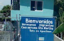 """Allanan albergue para migrantes """"Casa Betania Santa Martha"""" en Salto de Agua, Chiapas"""