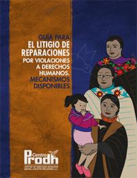Portada de la Guía para el litigio de reparaciones por violaciones a derechos humanos